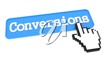 Conversions Button with Hand Cursor. Internet Concept.
