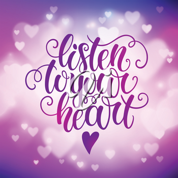 Listen to your heart doodle hand lettering on blured background. Can be used for website background, poster, printing, banner, greeting card. Vector illustration