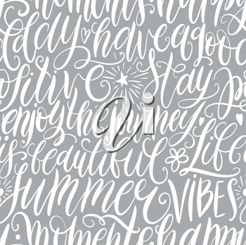 Have a good day, stay positive, enjoy the journey, life is beautiful, summer vibes, happy moments hand lettering seamless pattern. Motivation quote. Modern calligraphy vector illustration