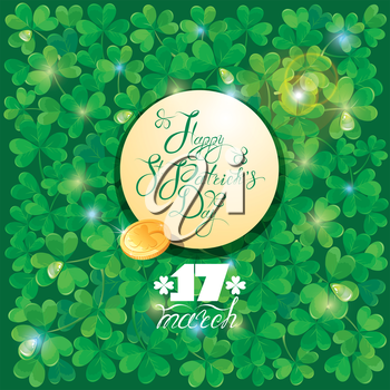 Holiday card with calligraphic words Happy St. Patrick`s Day in round frame and golden coin. Shamrock green background.