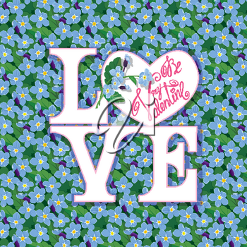 Valentines Day Invitation, Holiday Card with pattern of beautiful flowers - forget me not. Calligraphic text Be my Valentine in heart shape frame.