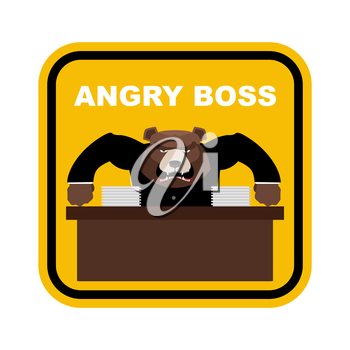 Scary bear boss. Angry boss. Sticker fo Office. Yellow sign danger. Vector illustration