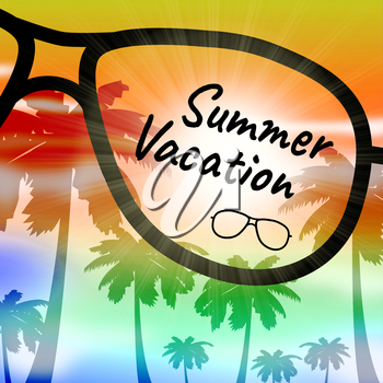 Summer Vacation Word On Glasses Shows Time Off And Getaway