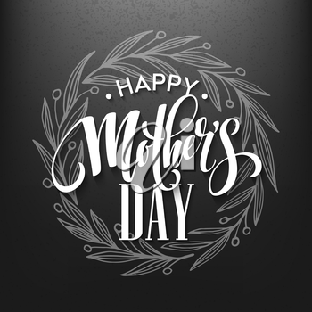 Happy Mothers Day. Calligraphy  Lettering greeting card. Vector illustration EPS10