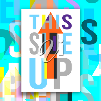 This side UP poster. Design for printing products, flyer, brochure covers or wall decor. Vector illustration.